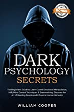 Dark Psychology Secrets: The Beginner's Guide to Learn Covert Emotional Manipulation, NLP, Mind Control Techniques & Brain...