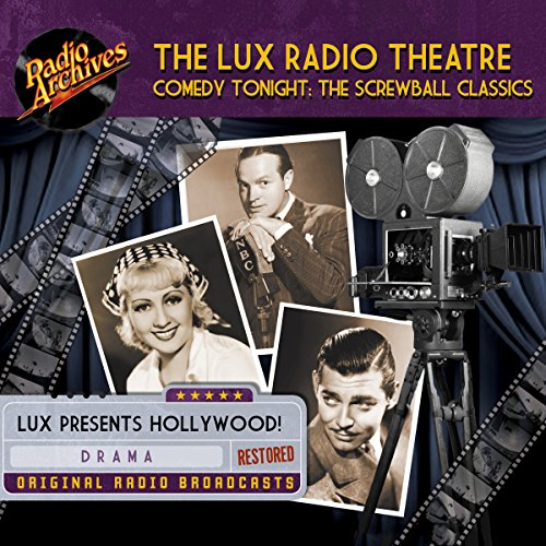 Lux Radio Theatre, Comedy Tonight: The Screwball Classics audiobook cover art