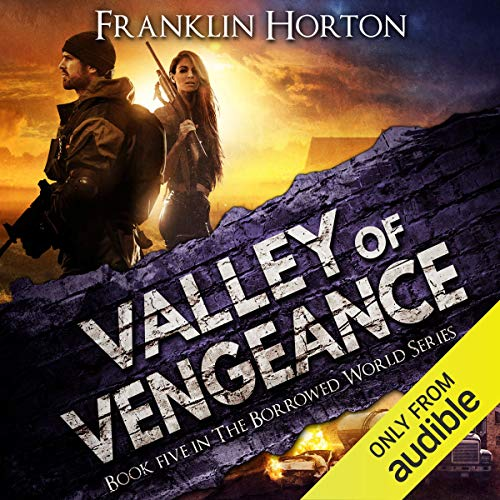 Valley of Vengeance: The Borrowed World Series, Book 5