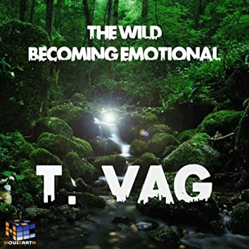 The Wild Becoming Emotional