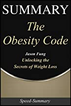 Summary: 'The Obesity Code' - Unlocking the Secrets to Weight Loss | A Comprehensive Summary (Speed-Summary)