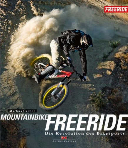 Mountainbike-Freeride: Die neue Dimension im Bikesport