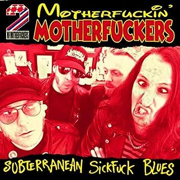 Subterranean Sickfuck Blues