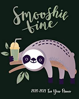 2020-2021 Two Year Planner: Smoothie Loving Happy Sloth Cover on a Weekly Monthly Planner Organizer. Perfect 2 Year Motiva...