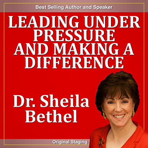 Leading Under Pressure and Making a Difference cover art