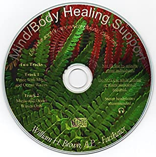 Mind / Body Healing Guided Imagery CD - Heal Naturally and Quickly!! - by Wm. H. Brown