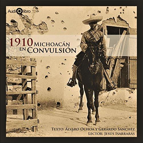 1910 Michoacán En Convulsión audiobook cover art