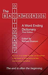 The Backwords Dictionary: A Word Ending Dictionary (Third Edition)