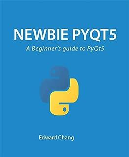 Newbie PyQt5: A Beginner's guide to PyQt5