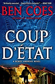 Coup d'Etat: A Dewey Andreas Novel by [Ben Coes]