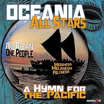 Oceania a Hymn for the Pacific (feat. Vanessa Quai, Laisa & Igelese Ete, Hinano, Kaobari, Shem, Edou, Avae, Honore Bearune, Makyhab, Eroni, Tevita, Justin Wellington) [Oceania All Stars]