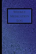 Weekly Medication Log: Medication Log Book, Medication Log Sheet, Medication Record in Portable 6 X 9 Size. Fractal Theme