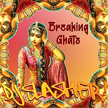 Breaking Ghats