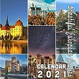 Beautiful European Castles Calendar 2021: 18 Months October 2020 through March 2022