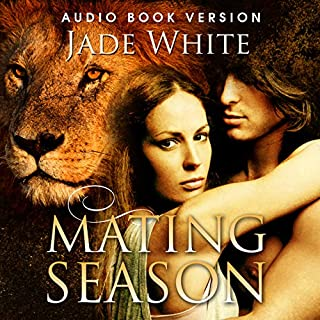 The Mating Season     A Paranormal Shifter Romance              By:                                                                                                                                 Jade White                               Narrated by:                                                                                                                                 Jigisha Patel                      Length: 6 hrs and 18 mins     4 ratings     Overall 2.3