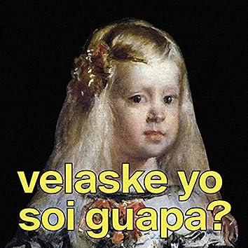 Velaske, Yo Soi Guapa?