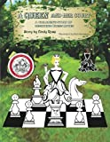 A Queen And Her Court: An Instructional Tale Of Beginnig Chess Moves For Beginners, Students And Teachers-Rose, Ms Cindy Savageau, Rob