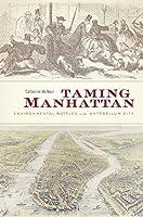 Taming Manhattan: Environmental Battles in the Antebellum City
