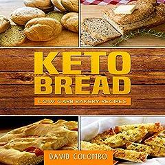 Keto Bread: Low Carb Bakery Recipes