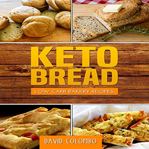 Keto Bread: Low Carb Bakery Recipes cover art