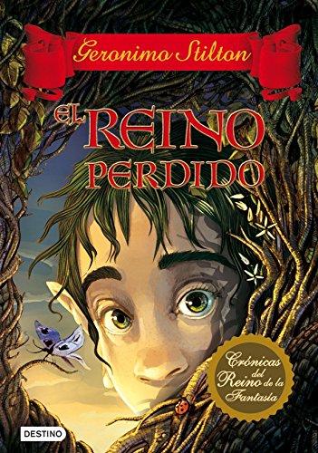 Crónicas del reino de la fantasía: El reino perdido: 4 (Geronimo Stilton)