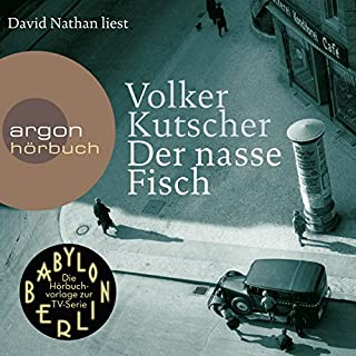Der nasse Fisch     Gereon Rath 1              By:                                                                                                                                 Volker Kutscher                               Narrated by:                                                                                                                                 David Nathan                      Length: 18 hrs and 10 mins     12 ratings     Overall 4.8