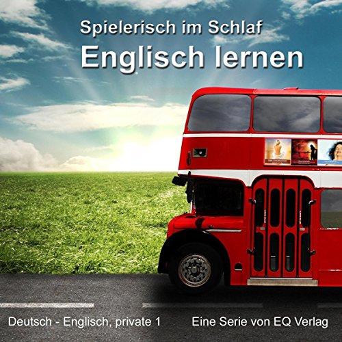 Englisch lernen - Spielerisch im Schlaf     Deutsch - Englisch privat 1              Autor:                                                                                                                                 N. N.                               Sprecher:                                                                                                                                 Tabitha Böhm,                                                                                        Rainer Böhm                      Spieldauer: 46 Min.     89 Bewertungen     Gesamt 3,6