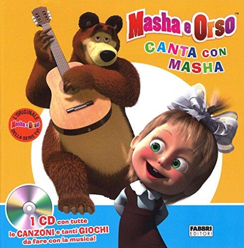 Canta con Masha. Masha e Orso. Ediz. illustrata. Con CD Audio