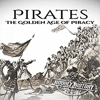 Pirates: The Golden Age of Piracy: A History from Beginning to End audiobook cover art