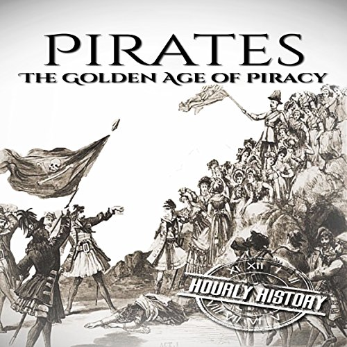Pirates: The Golden Age of Piracy: A History from Beginning to End                   By:                                                                                                                                 Hourly History                               Narrated by:                                                                                                                                 Christopher Boozell                      Length: 1 hr and 7 mins     1 rating     Overall 5.0