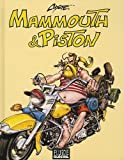 Mammouth & Piston - Intégrale, Tomes 1 à 3