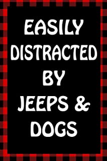 Easily Distracted By Jeeps & Dogs: Sarcastic Adult Humor Lined Notebook (Best Sarcastic Humor)