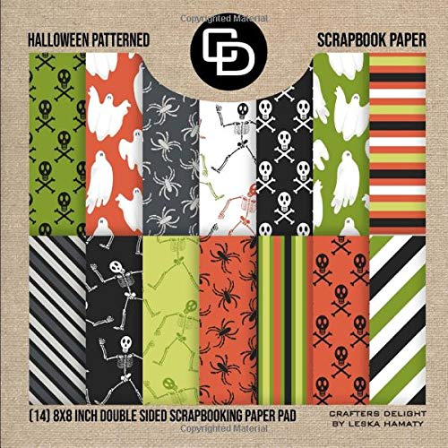 Halloween Patterned Scrapbook Paper (14) 8x8 Inch Double Sided Scrapbooking Paper Pad: Crafters Delight By Leska Hamaty