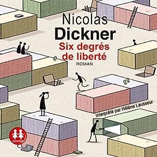 Six degrés de liberté                   De :                                                                                                                                 Nicolas Dickner                               Lu par :                                                                                                                                 Hélène Lausseur                      Durée : 8 h et 27 min     1 notation     Global 3,0