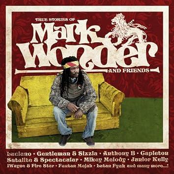 True Stories of Mark Wonder and Friends