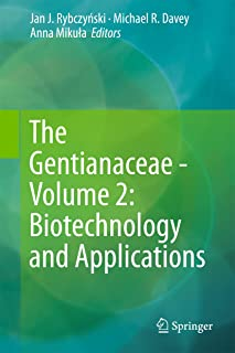 The Gentianaceae - Volume 2: Biotechnology and Applications