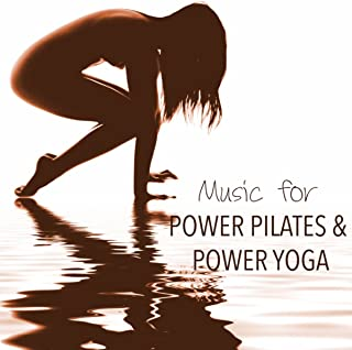 Music for Power Pilates & Power Yoga - Flamenco Guitar & Indian Lounge Chill Out Music Summer Collection 2014