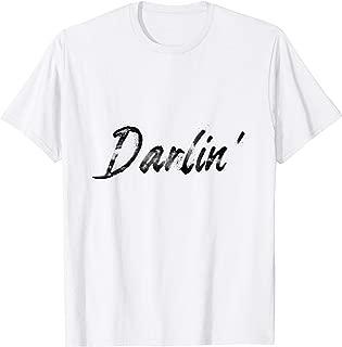 Darlin T-Shirt Men Women Beautiful Saying T-shirt Darling