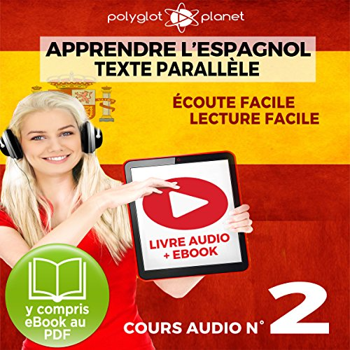 Apprendre l'Espagnol - Écoute Facile - Lecture Facile: Texte Parallèle Cours Audio, No. 2 [Learn Spanish - Easy Listening - Easy Reader - Parallel Text Audio Course, No. 2] Titelbild