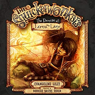 The Squickerwonkers, Vol 2: The Demise of Lorna the Lazy                   By:                                                                                                                                 Evangeline Lilly                               Narrated by:                                                                                                                                 Evangeline Lilly                      Length: 9 mins     9 ratings     Overall 4.9