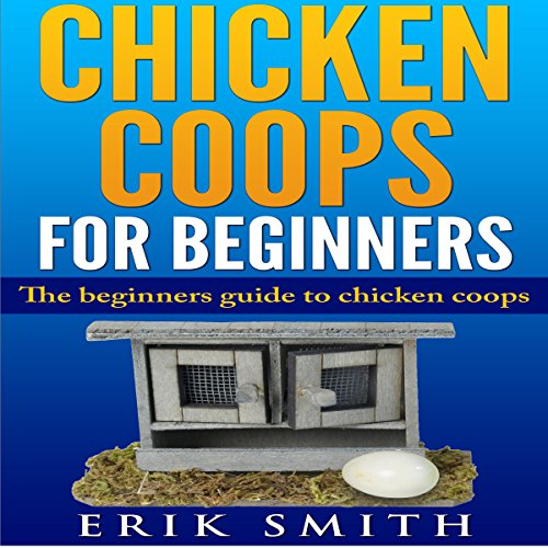 Chicken Coops for Beginners cover art