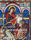 Le livre enluminé - L'image médiévale