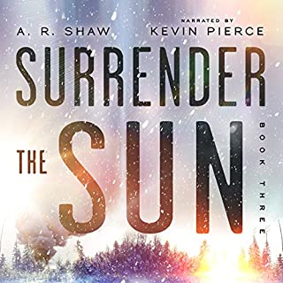 Point of No Return: A Post Apocalyptic Dystopian Thriller     Surrender the Sun, Book 3              By:                                                                                                                                 A. R. Shaw                               Narrated by:                                                                                                                                 Kevin Pierce                      Length: 4 hrs and 38 mins     2 ratings     Overall 5.0