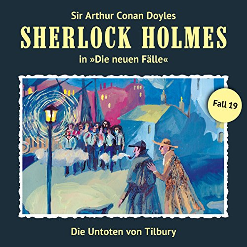 Die Untoten von Tilbury     Sherlock Holmes - Die neuen Fälle 19              By:                                                                                                                                 Andreas Masuth                               Narrated by:                                                                                                                                 Christian Rode,                                                                                        Peter Groeger,                                                                                        Lutz Harder,                   and others                 Length: 1 hr and 12 mins     Not rated yet     Overall 0.0