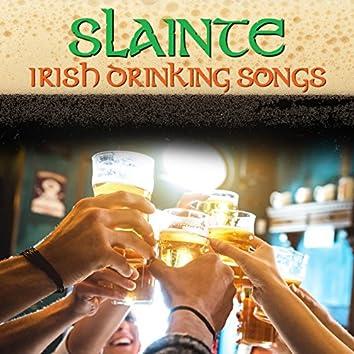 Slainte - Irish Drinking Songs