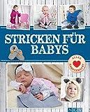 Stricken für Babys: Süße & schicke Maschen für die Kleinsten (Alles handgemacht)