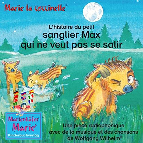 L'histoire du petit sanglier Max qui ne veut pas se salir audiobook cover art