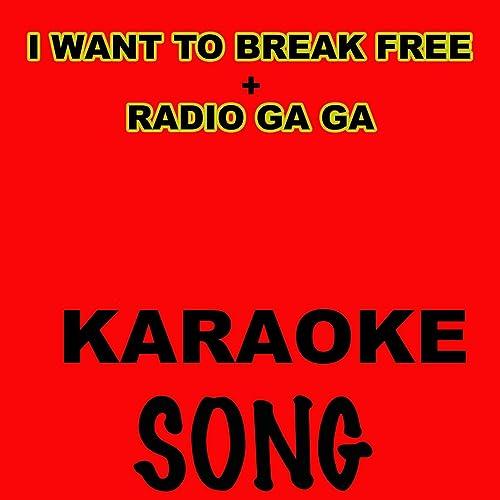 i want to break free karaok?
