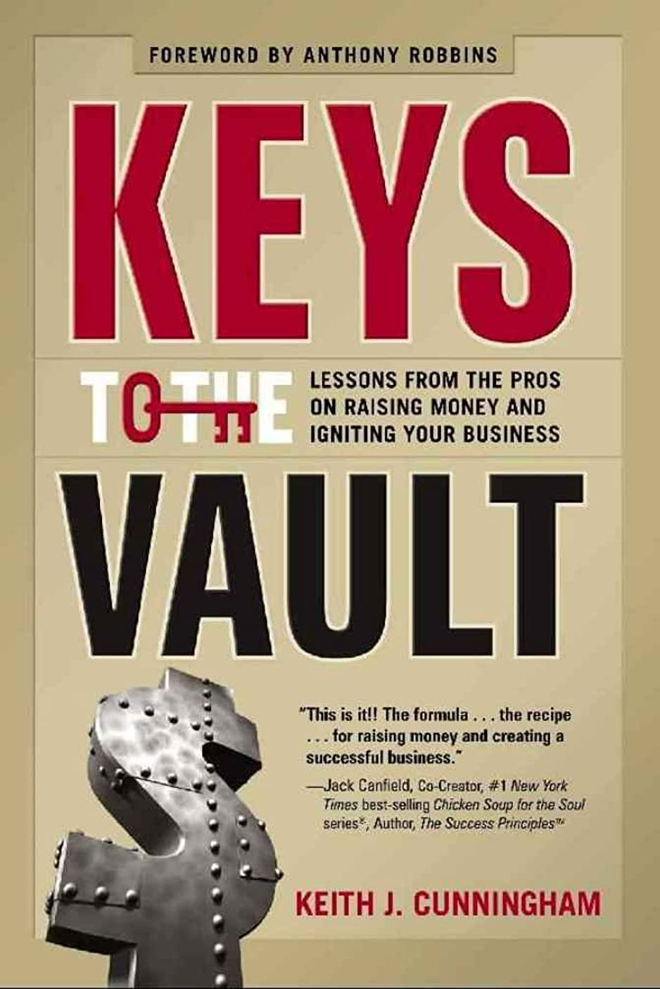 Keys to the Vault: Lessons From the Pros on Raising Money and Igniting Your Business (English Edition)