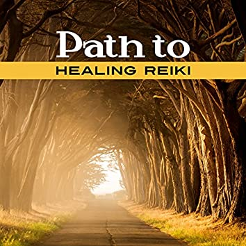 Path to Healing Reiki: Soothing Melodies for Mind Body and Soul Connection, Chakra Balancing Meditation, Therapy for Inner Peace and Relaxation